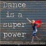Dance is a Super Power