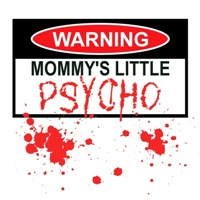 Psycho shirt for mommy's little psycho