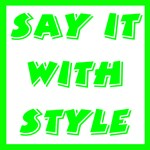Say It With Style T-shirts & Gifts