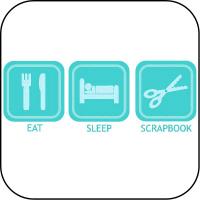 Eat, Sleep, Scrapbook