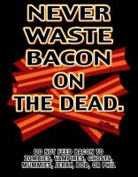 Never Waste Bacon