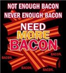 Never Enough Bacon