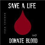 Save a Life, Donate Blood