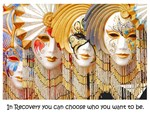 In Recovery You can Choose Who You Want To Be.