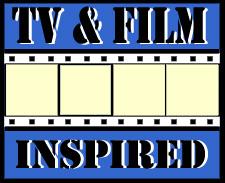 TV & Film Inspired