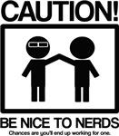 Be nice to nerds