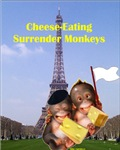French Cheese Eating Surrender Monkeys