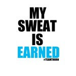 My Sweat Is Earned