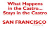 What Happens in the Castro...