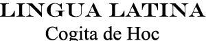 Lingua Latina - Cogita de Hoc