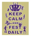 Keep Calm and Fest Daily
