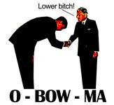 O - BOW - MA - Lower bitch!
