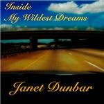 Inside My Wildest Dreams by Janet Dunbar