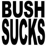 Bush Sucks