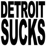 Detroit Sucks