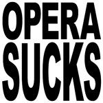 Opera Sucks