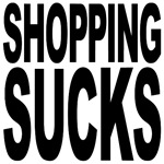 Shopping Sucks