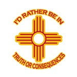 I'd Rather Be In Truth or Consequences