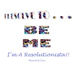 I Resolve To . . . Be Me!