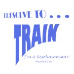 I Resolve To . . . Train!