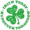 Irish Today...Hungover Tomorrow