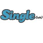 Single(ish)
