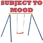 Subject To Mood Swings