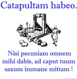 I have a catapult...