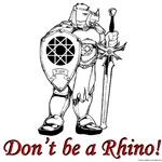 Don't be a Rhino!