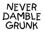 Never Damble Grunk