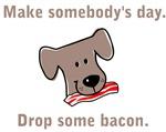 Drop Some Bacon