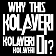 Why This Kolaveri Di?