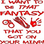 I Want To Be That Kinky Fantasy