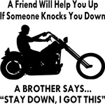 Biker Brother Says Stay Down I Got This