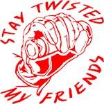 Biker Stay Twisted My Friends