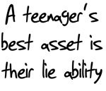 A teenager's best asset is their lie ability funny