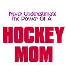 Never Underestimate Hockey Moms