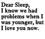 Dear Sleep Problems Before