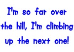I'm So Far Over the Hill