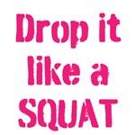 Drop it like a SQUAT (pink text)