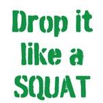 Drop it like a SQUAT (green)