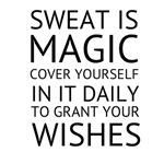 Sweat is Magic