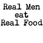 Real Men eat Real Food
