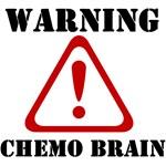 Warning: Chemo Brain T-Shirts & Gifts