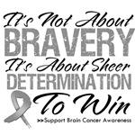 Bravery - Brain Cancer