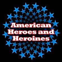 AMERICAN HEROES AND HEROINES