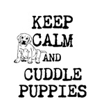 keep calm and cuddle puppies
