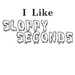 Sloppy Seconds