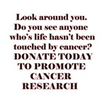 Has Cancer touched your life?