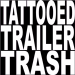 Tattooed Trailer Trash